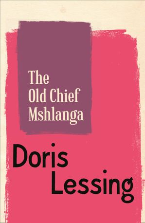 The Old Chief Mshlanga eBook  by Doris Lessing