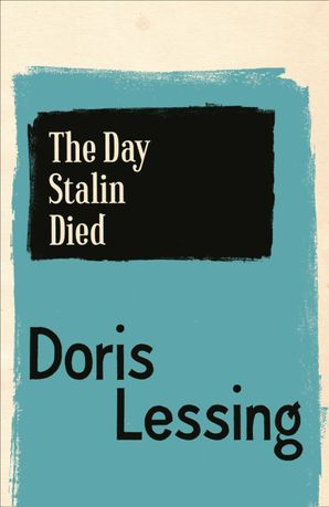 The Day Stalin Died eBook  by Doris Lessing