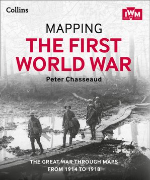 Mapping the First World War eBook  by Peter Chasseaud