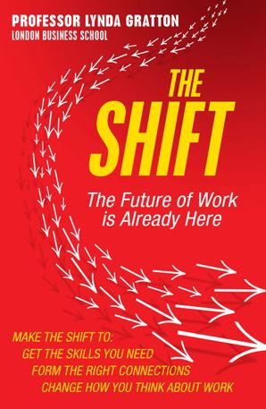 The Shift: The Future of Work is Already Here Paperback  by Lynda Gratton