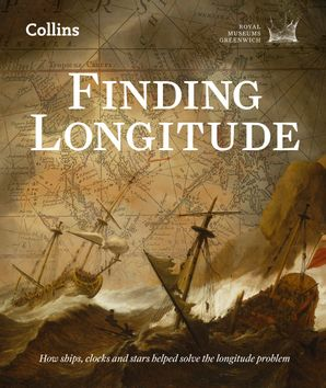 Finding Longitude: How ships, clocks and stars helped solve the longitude problem eBook  by Rebekah Higgitt
