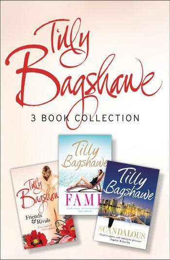 Tilly Bagshawe 3-book Bundle: Scandalous, Fame, Friends and Rivals - Tilly Bagshawe