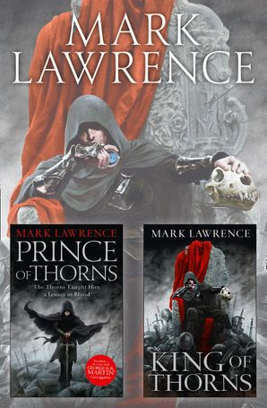 The Broken Empire Series Books 1 and 2: Prince of Thorns, King of Thorns eBook  by Mark Lawrence