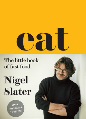 Eat – The Little Book of Fast Food Hardcover Cloth-covered, flexible binding edition by Nigel Slater