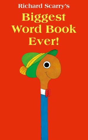 Biggest Word Book Ever Board book  by Richard Scarry