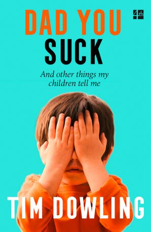 Dad You Suck Paperback  by Tim Dowling