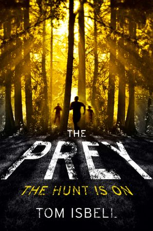 The Prey (The Prey Series, Book 1) eBook  by Tom Isbell