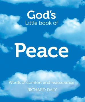 God's Little Book of Peace: Words of comfort and reassurance Paperback  by Richard A. Daly