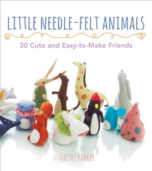 Little Needle-felt Animals Paperback  by Gretel Parker