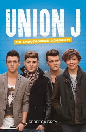 Union J Hardcover  by Rebecca Grey