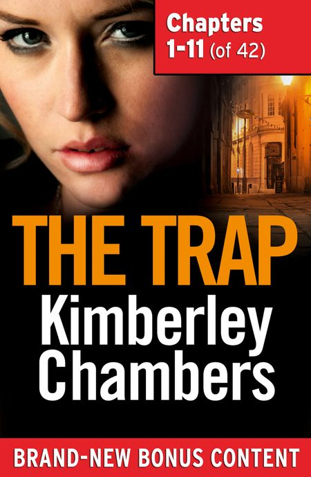 The Trap: Chapters 1–11 of 42 - Kimberley Chambers