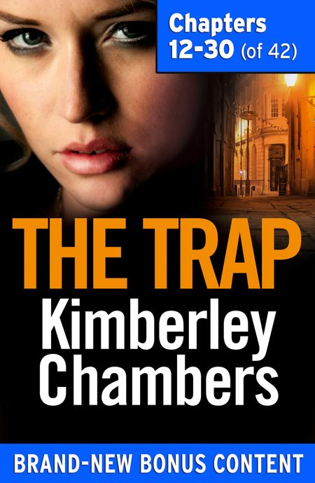 The Trap: Chapters 12–30 of 42 - Kimberley Chambers