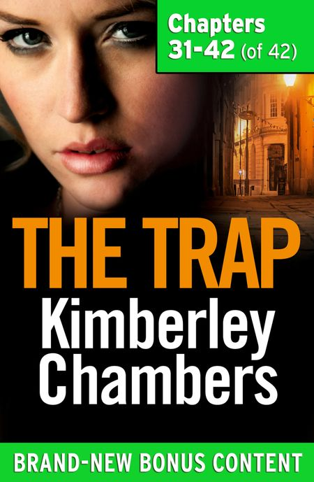 The Trap: Chapters 31–42 of 42 - Kimberley Chambers