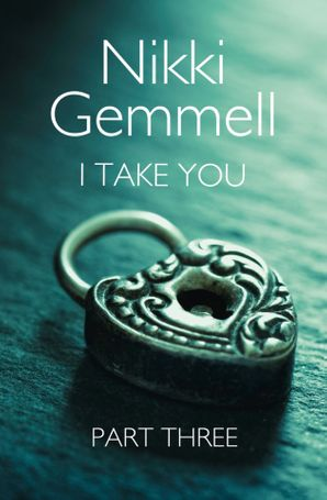 I Take You: Part 3 of 3 eBook  by Nikki Gemmell