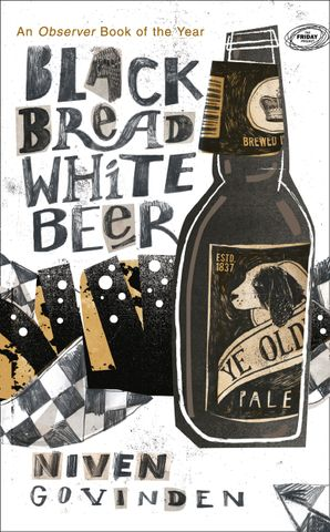 Black Bread White Beer Paperback  by Niven Govinden