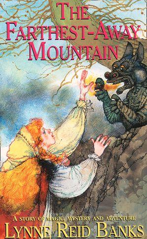 The Farthest Away Mountain eBook  by Lynne Reid Banks
