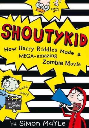 How Harry Riddles Made a Mega-Amazing Zombie Movie Paperback  by Simon Mayle