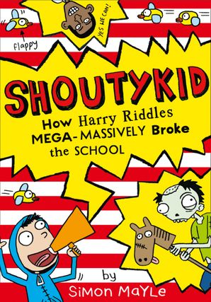 How Harry Riddles Mega-Massively Broke the School Paperback  by Simon Mayle