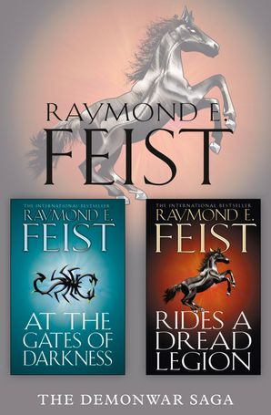 The Complete Demonwar Saga 2-Book Collection: Rides a Dread Legion, At the Gates of Darkness eBook  by Raymond E. Feist