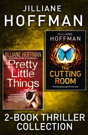 Pretty Little Things, The Cutting Room: 2-Book Thriller Collection eBook  by Jilliane Hoffman