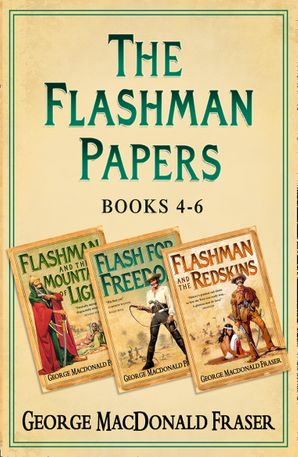 flashman-papers-3-book-collection-2-flashman-and-the-mountain-of-light-flash-for-freedom-flashman-and-the-redskins