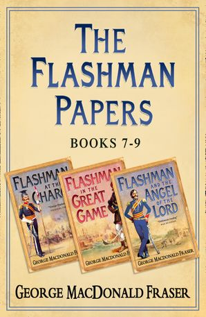 flashman-papers-3-book-collection-3-flashman-at-the-charge-flashman-in-the-great-game-flashman-and-the-angel-of-the-lord