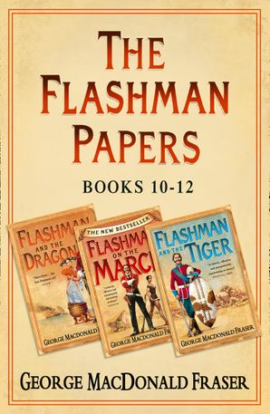 flashman-papers-3-book-collection-4-flashman-and-the-dragon-flashman-on-the-march-flashman-and-the-tiger