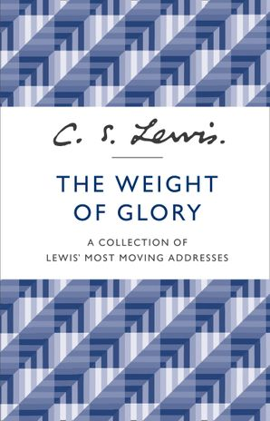 The Weight of Glory Paperback  by Clive Staples Lewis