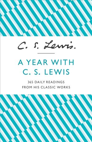 A Year With C. S. Lewis: 365 Daily Readings from his Classic Works Paperback  by Clive Staples Lewis