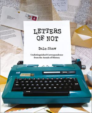 Letters of Not Hardcover  by Dale Shaw