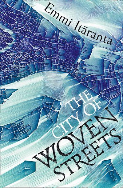 The City of Woven Streets - Emmi Itäranta