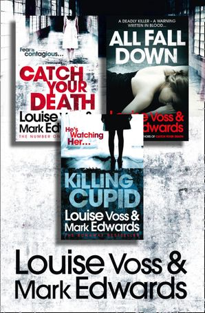 Louise Voss & Mark Edwards 3-Book Thriller Collection: Catch Your Death, All Fall Down, Killing Cupid eBook  by Mark Edwards