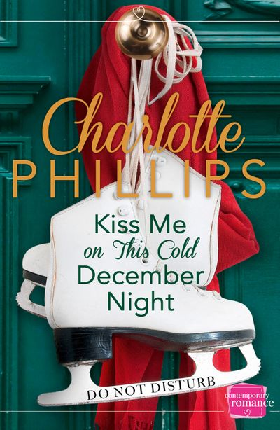 Kiss Me on This Cold December Night: (A Novella) (Do Not Disturb, Book 3) - Charlotte Phillips
