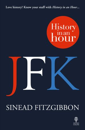 JFK: History in an Hour Paperback  by Sinead Fitzgibbon