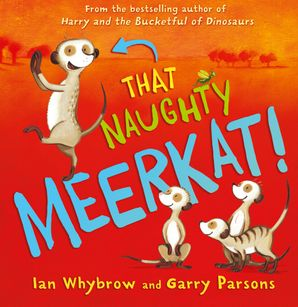 That Naughty Meerkat! Paperback  by Ian Whybrow