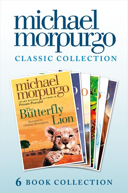 The Classic Morpurgo Collection (six novels): Kaspar; Born to Run; The Butterfly Lion; Running Wild; Alone on a Wide, Wide Sea; Farm Boy - Michael Morpurgo