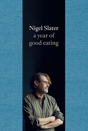 A Year of Good Eating: The Kitchen Diaries III Hardcover  by Nigel Slater
