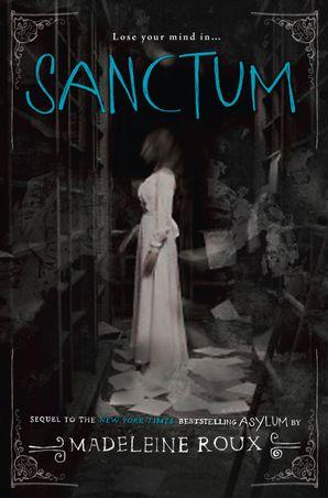 Sanctum (Asylum, Book 2) Paperback  by Madeleine Roux