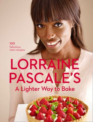 A Lighter Way to Bake Hardcover  by Lorraine Pascale