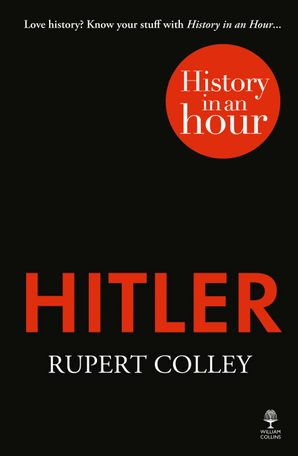 Hitler: History in an Hour Paperback  by Rupert Colley