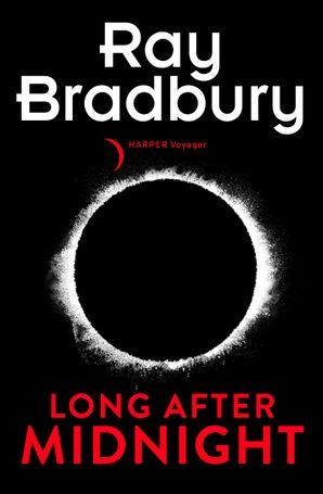 Long After Midnight eBook  by Ray Bradbury