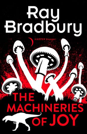 The Machineries of Joy eBook  by Ray Bradbury
