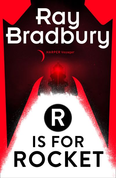 R is for Rocket - Ray Bradbury