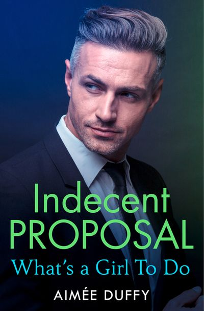 What's a Girl to Do? (Indecent Proposal, Book 2) - Aimee Duffy