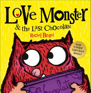 Love Monster and the Last Chocolate (Read Aloud) eBook AudioSync edition by Rachel Bright