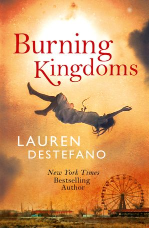 Burning Kingdoms (Internment Chronicles, Book 2) Paperback  by Lauren DeStefano