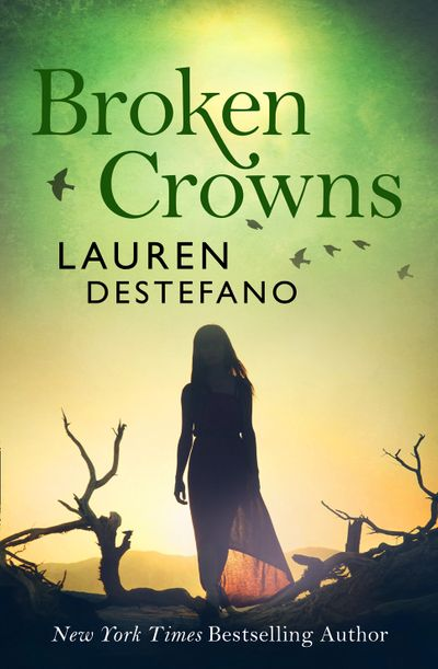 Broken Crowns - Lauren DeStefano