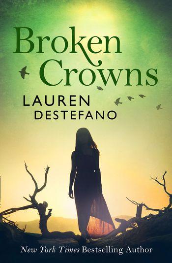 Broken Crowns - Lauren DeStefano