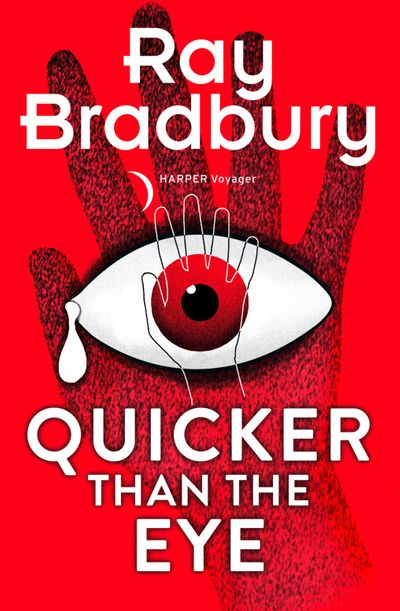 Quicker than the Eye - Ray Bradbury
