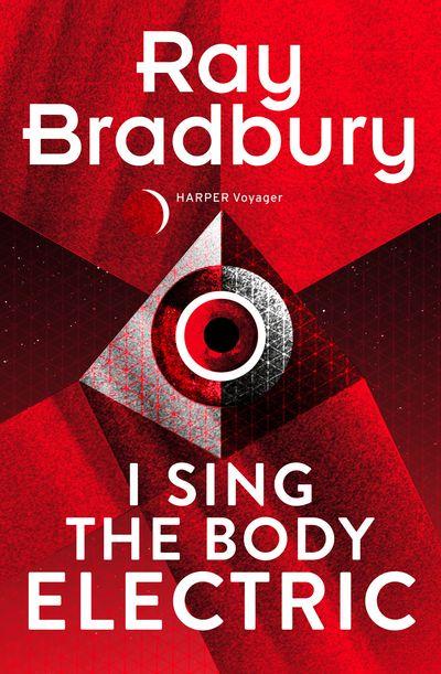 I Sing the Body Electric - Ray Bradbury